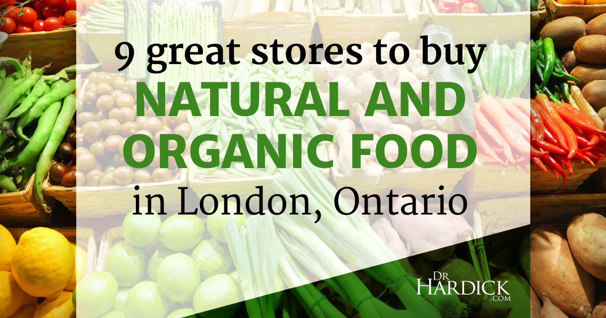 9 great health food stores in london ontario drhardick for 8 cuisine london ontario