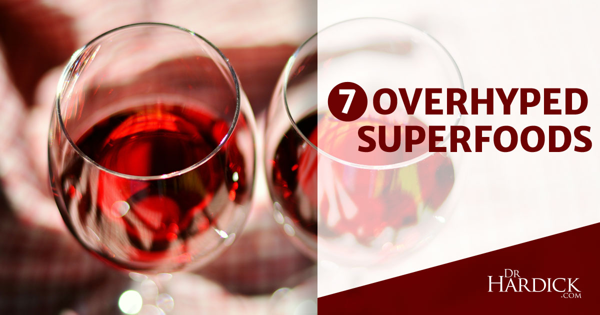 7 Superfoods That Are Not Always Super - DrHardick.com