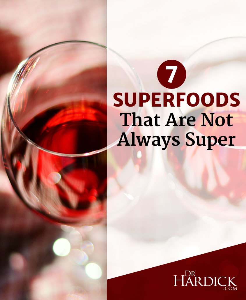 7 Superfoods That Are Not Always Super
