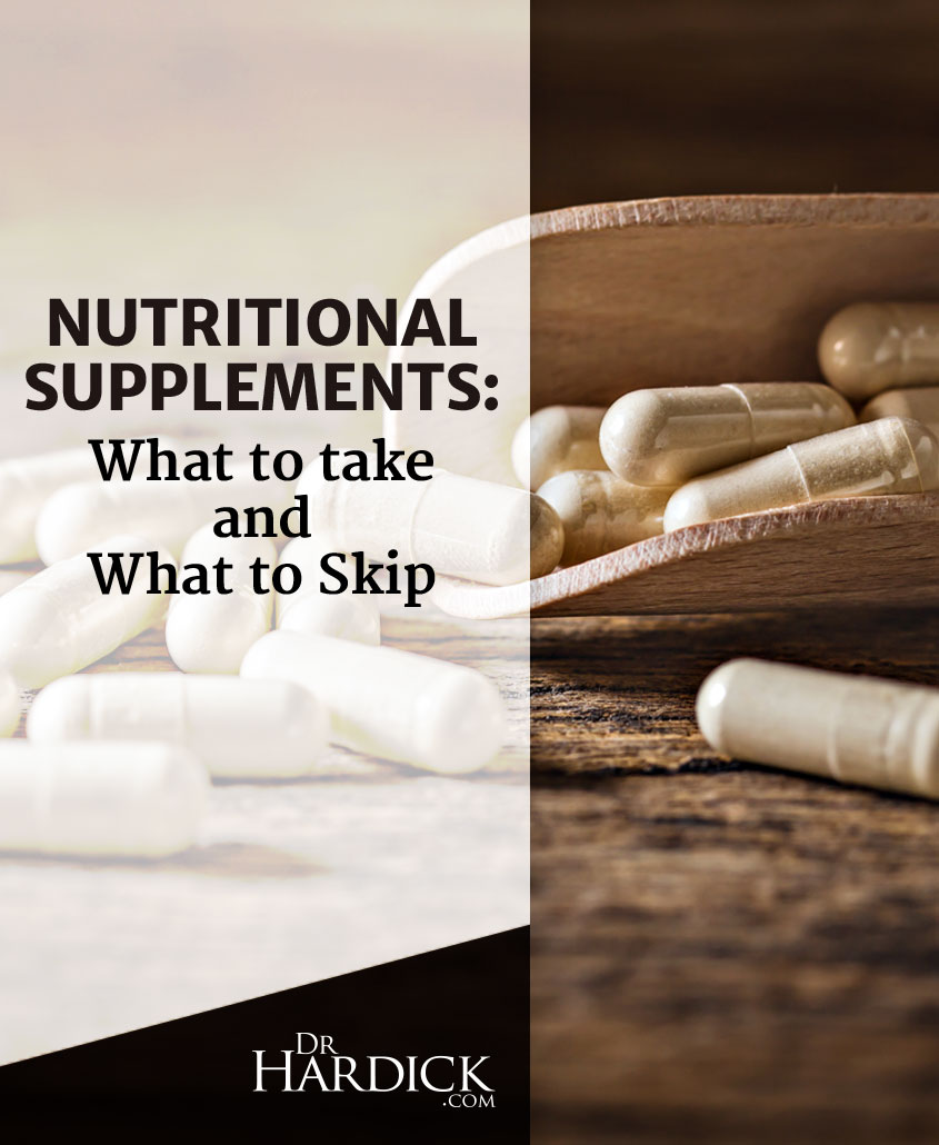 Nutritional Supplements: What to Take and What to Skip